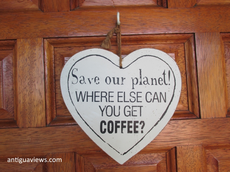 'Save the Planet - where else can you get coffee?'